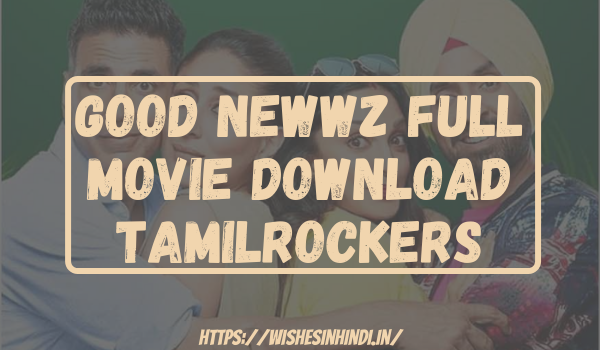 Good Newwz Full Movie Download Tamilrockers