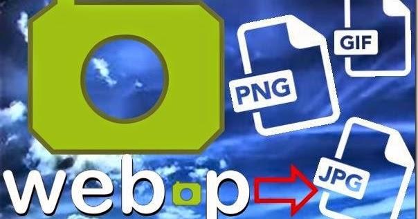 خدعة بسيطة و رائعة لتحويل صور webP إلى PNG أو JPEG و تحميلها