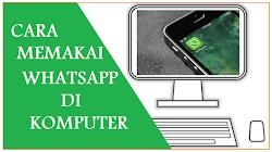 Cara Mainin Whatsapp di Komputer