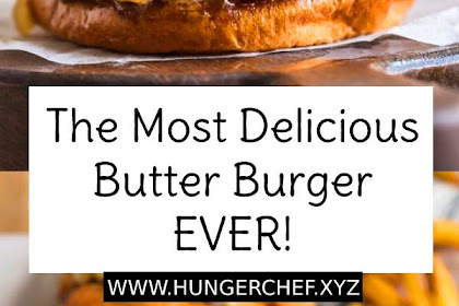The Most Delicious Butter Burger EVER!
