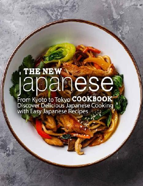 The New Japanese Cookbook - From Kyoto to Tokyo