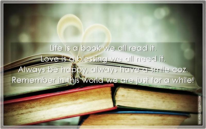 Life Is A Book We All Read It, Picture Quotes, Love Quotes, Sad Quotes, Sweet Quotes, Birthday Quotes, Friendship Quotes, Inspirational Quotes, Tagalog Quotes