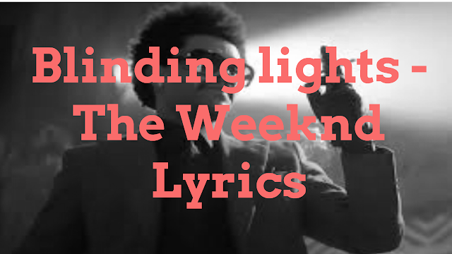 The Weeknd - Blinding Lights lyrics