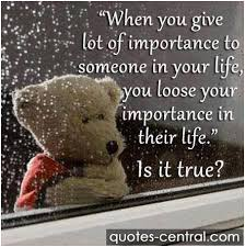 Never Give Importance To Anyone Quotes