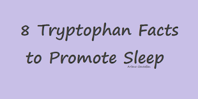 8 Tryptophan Facts to Promote Sleep