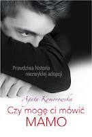 """Agata Komorowska """"Czy mogę Ci mówić"""" mamo recenzja"""