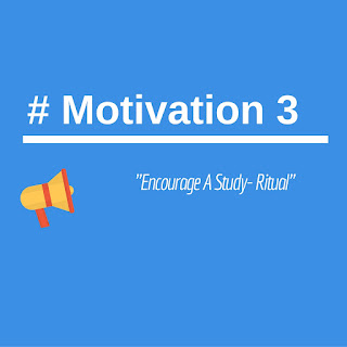Motivation 3-  Encourage A Study- Ritual