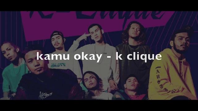 Lirik Lagu Kamu Okay K-Clique
