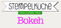http://stempelkueche-challenge.blogspot.de/2017/11/stempelkuche-challenge-83-bokeh.html