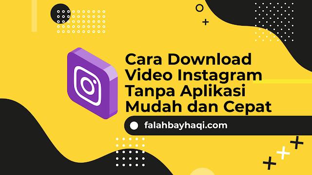 Cara Download Video Instagram Tanpa Aplikasi Mudah dan Cepat