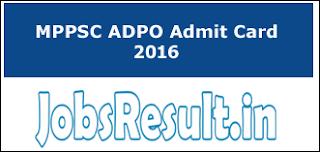 MPPSC ADPO Admit Card 2016