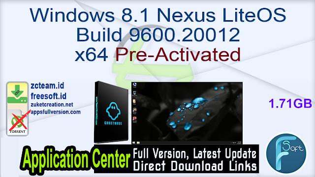 Windows 8.1 Nexus LiteOS Build 9600.20012 x64 Pre-Activated