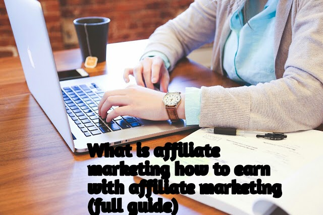 What is affiliate marketing how to earn with affiliate marketing (full guide)