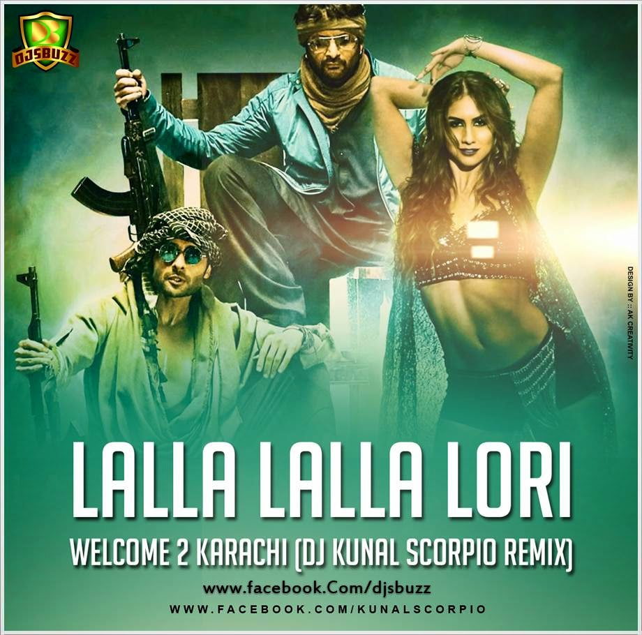 Download Lalla Lalla Lori Mp3 Song Welcome To Karachi idea