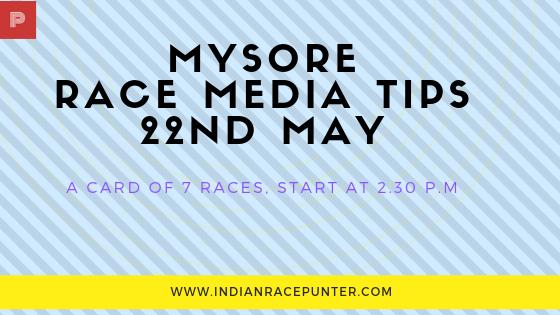 Mysore Race Media Tips 22nd May