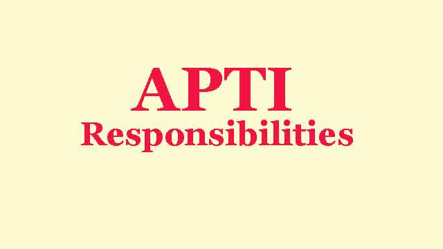 Responsibilities of APTI in current situation