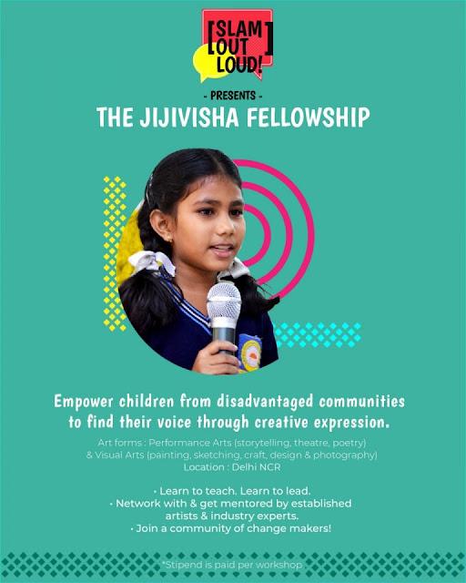 Jijivisha Fellowship (Creative Artists) ; Slam Out Loud, Delhi