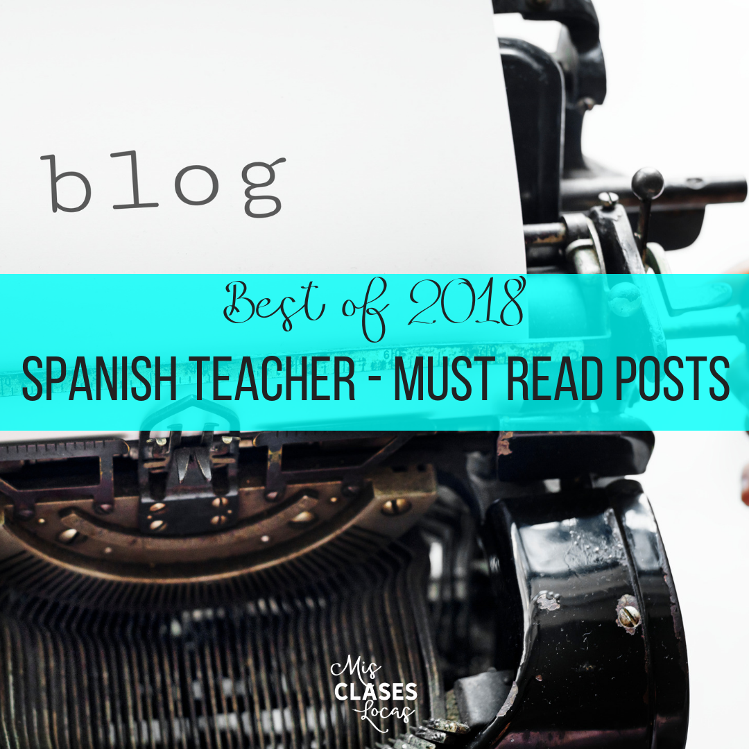 Best of 2018: must read blog posts for Spanish teachers - shared by Mis Clases Locas