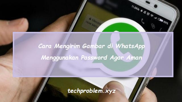 Cara Mudah Mengirim Gambar di WhatsApp Menggunakan Password Agar Aman