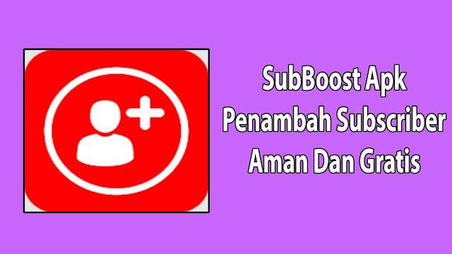 SubBoost Apk Penambah Subscriber