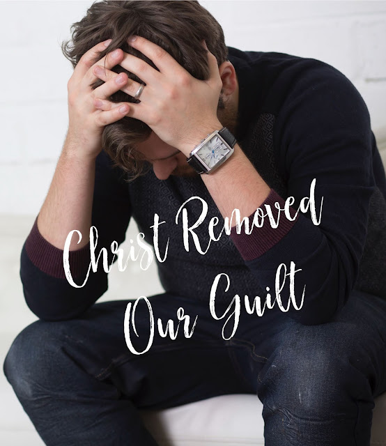 Christ Removed Our Guilt