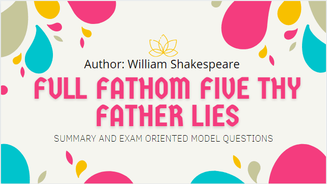 Full Fathom Five Thy Father Lies Summary | Heritage Of Words | Class XII English Summary