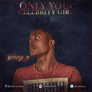 Young Z – Only You + Celebrity Girl 1