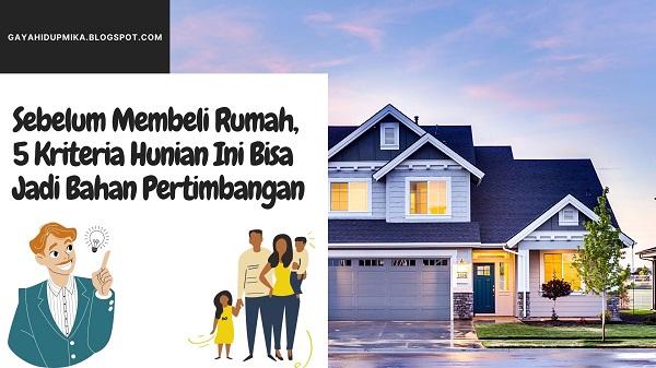 Sebelum Membeli Rumah, 5 Kriteria Hunian Ini Bisa Jadi Bahan Pertimbangan
