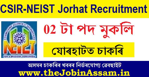 CSIR NEIST, Jorhat Recruitment 2020