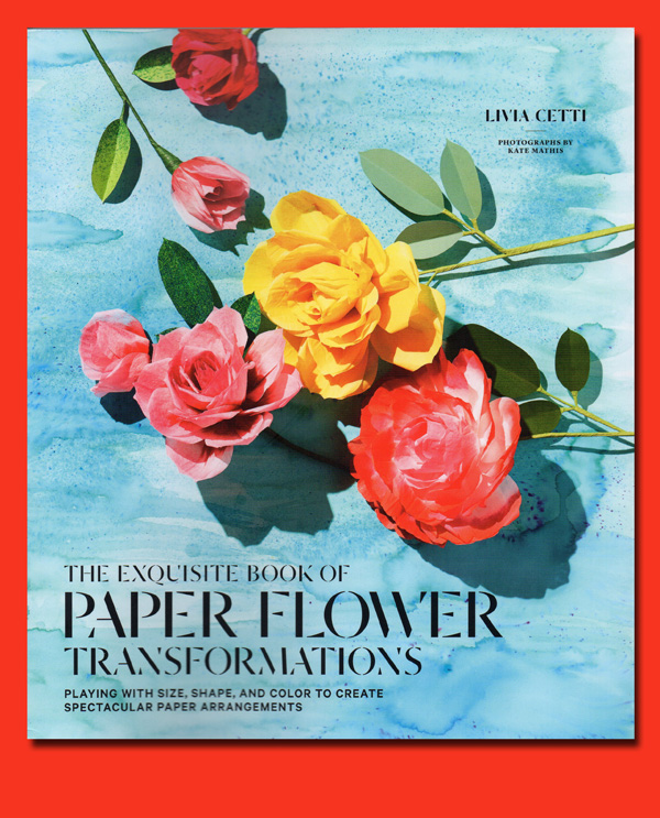 The papercraft post the exquisite book of paper flower the exquisite book of paper flower transformations by livia cetti review mightylinksfo