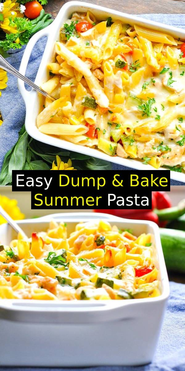 Easy Dump & Bake Summer Pasta Recipe - This Dump-and-Bake Summer Pasta with Corn, Zucchini, Tomatoes, and Chicken is a quick, light, and easy dinner that your family will love. #dump #bake #summer #summerpasta #pasta #chicken #summerrecipe #summerfood #dinner #easydinnerrecipe