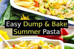 Easy Dump & Bake Summer Pasta Recipe