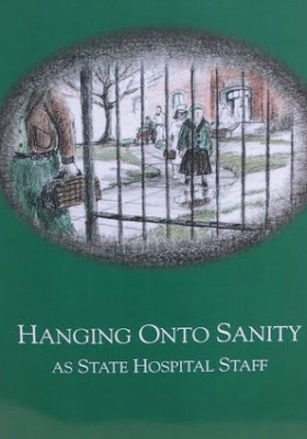 Hanging Onto Sanity As State Hospital Staff by Rod Brixius