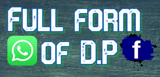 Full form of DP. What is D.P?