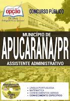Apostila Prefeitura de Apucarana PR 2017 Assistente Administrativo