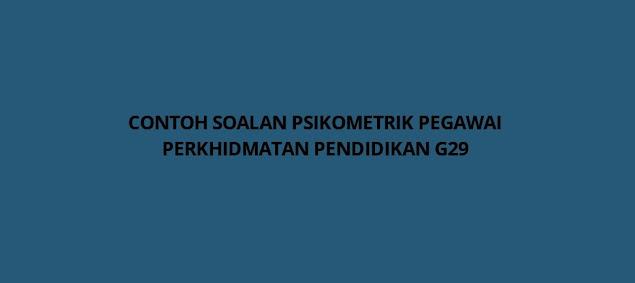 Contoh Soalan Psikometrik Pegawai Perkhidmatan Pendidikan G29