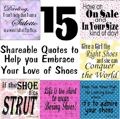 Embrace your love of Shoes with these 15 shareable Shoe Quotes.  You'll be dancing in the aisles, having an on sale kind of day, and looking down to admire your shoes with these fun shoes quotes. Just be sure to share with your girlfriends so they can smile at their shoes too!