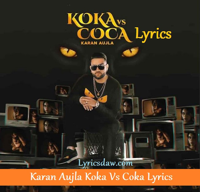 Karan Aujla Koka Vs Coka Lyrics