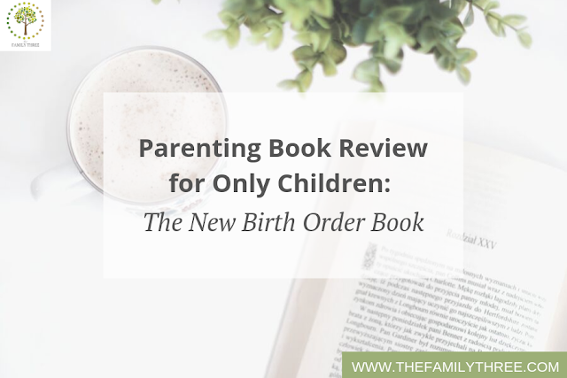 The New Birth Order Book - Book Review Parenting Book Only Child