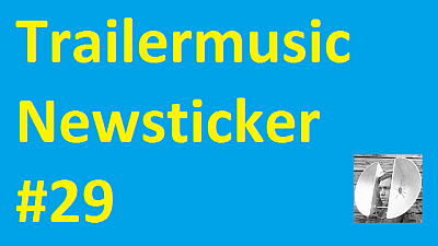 Trailermusic Newsticker 29 - Picture