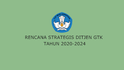 Rencana Strategis Direktorat Jenderal Guru dan Tenaga Kependidikan Tahun 2020-2024