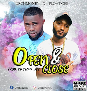 Urchmoney - Open & Close Ft. Float Gee (Float Gee)