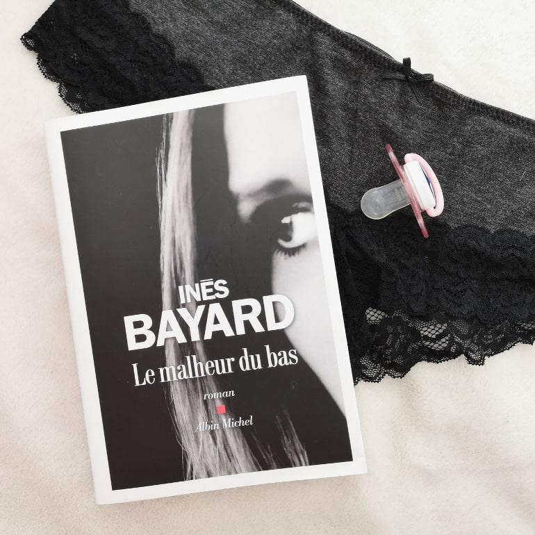 Le malheur du bas d'Inès Bayard
