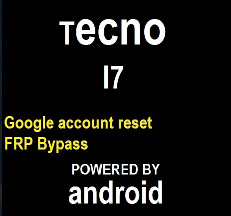 How to remove pin, pattern Reset, frp Google account bypass on Tecno I7