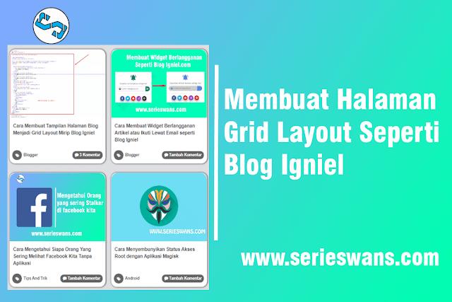 Cara Membuat Halaman Blog Menjadi Grid Layout Mirip Blog Igniel