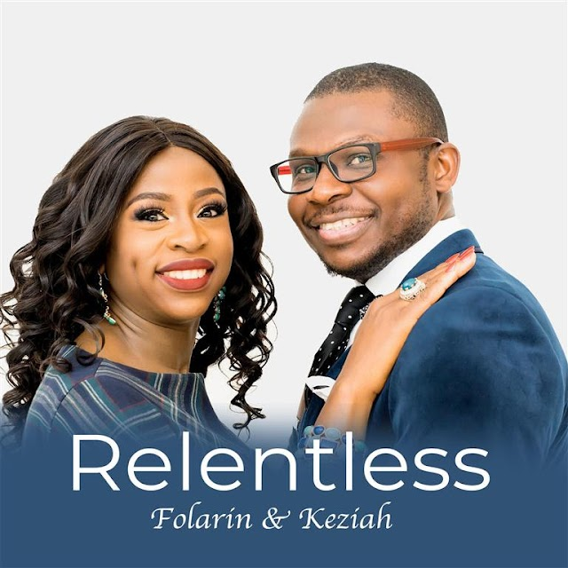 "ALBUM: Gospel Music Duo Folarin & Keziah Release Debut Album ""Relentless"""