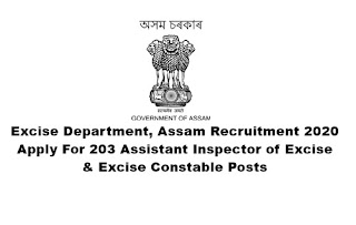 Excise Department, Assam Recruitment 2020: Apply For 203 Assistant Inspector of Excise & Excise Constable Posts