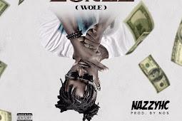 MUSIC: NazzyHc – Blown Zonez (Wòle)