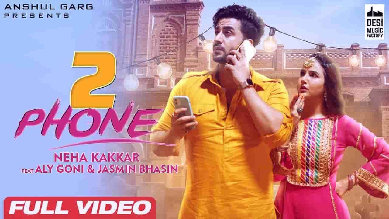 2 phone lyrics Neha Kakkar Punjabi Song