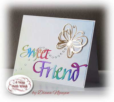 Diana Nguyen, A Way With Words, Quietfire Design, Dancing butterflies, Elizabeth Craft Designs, Sweet, Friends, die cut, CAS, handmade card